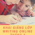 Khai giảng khóa Writing Online tháng 7